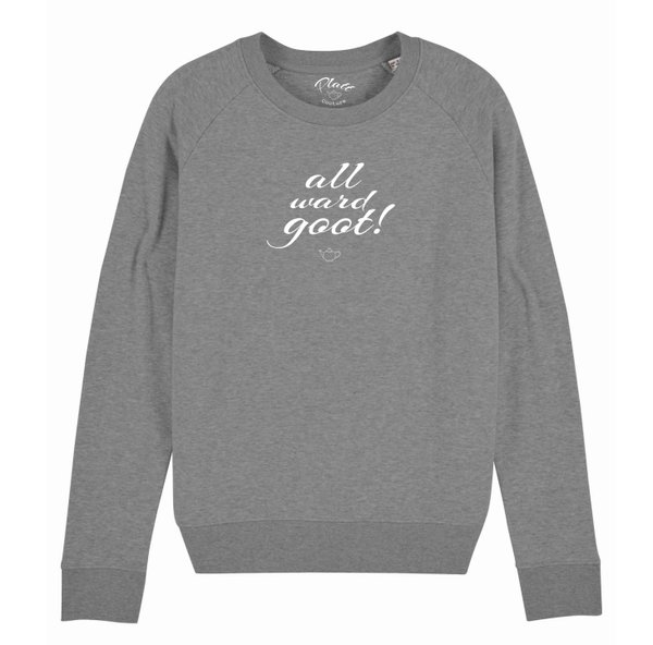Sweatshirt Deerns - All ward goot! - Gischtgrau